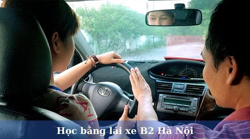 Học bằng lái xe b2 Hà Nội cần quan tâm 5 điều sau đây
