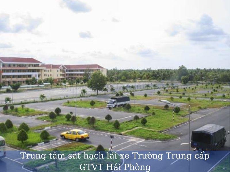 Trung tâm sát hạch lái xe Trường Trung cấp GTVT Hải Phòng
