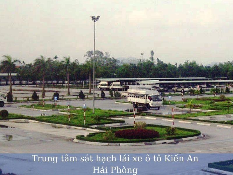 Trung tâm sát hạch lái xe ô tô Kiến An Hải Phòng