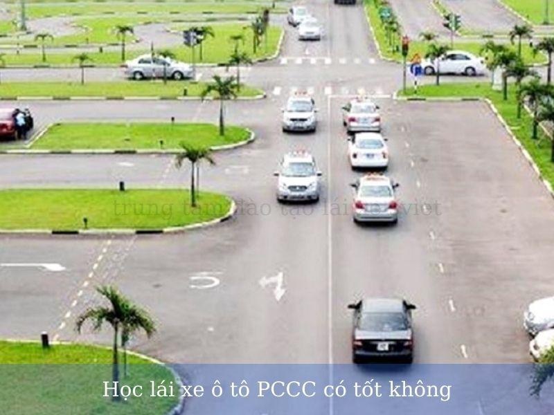 Học lái xe ô tô PCCC có tốt không